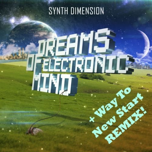 Synth Dimension - Dreams Of Electronic Mind [Full Edition]