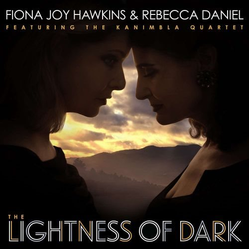 Fiona Joy Hawkins & Rebecca Daniel - The Lightness of Dark 2019 скачать альбом в формате FLAC (Lossless)