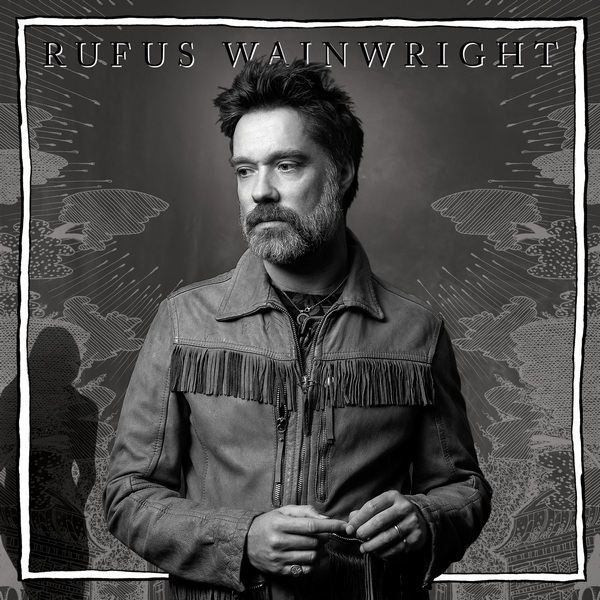 Rufus Wainwright - Unfollow The Rules 2020 скачать альбом в формате FLAC (Lossless)