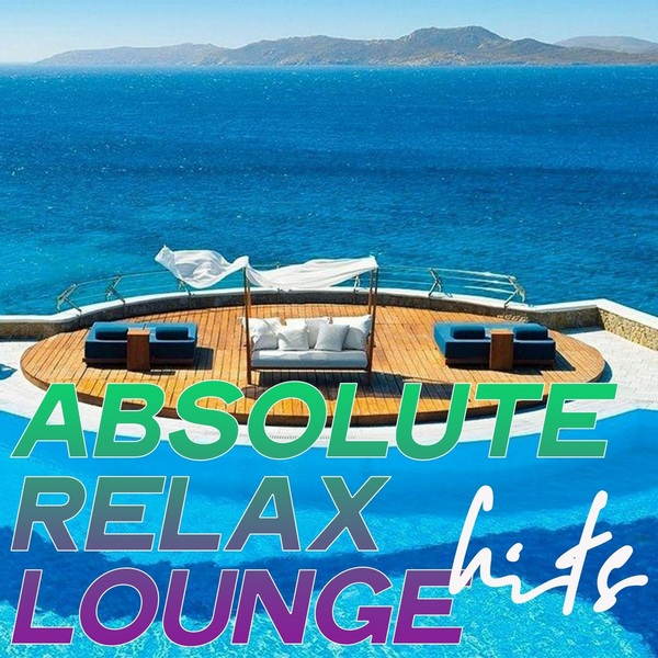 Absolute Relax Lounge Hits 2020 FLAC скачать торрентом