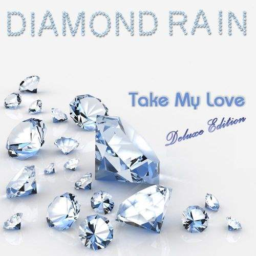 Diamond Rain - Take My Love [Deluxe Edition] 2016 скачать альбом в формате FLAC (Lossless)