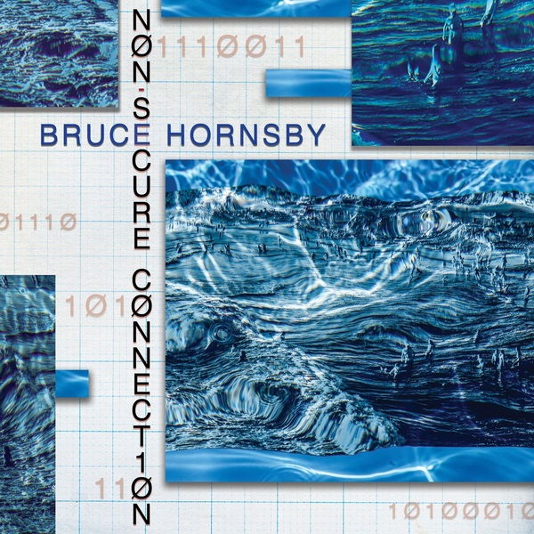 Bruce Hornsby - Non-Secure Connection 2020 скачать альбом в формате FLAC (Lossless)