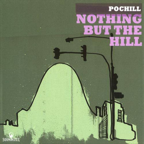 Pochill - Nothing But The Hill 2008 FLAC скачать торрентом