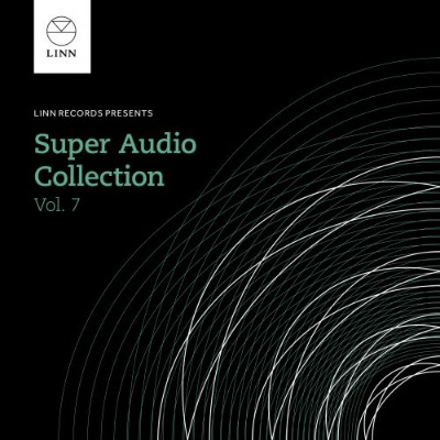 Linn Records: The Super Audio Collection [Volume 7] [24-bit Hi-Res]