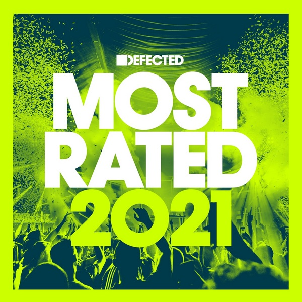 Defected Presents Most Rated 2021 [DJ Mix] 2020 скачать сборник в формате FLAC (Lossless)