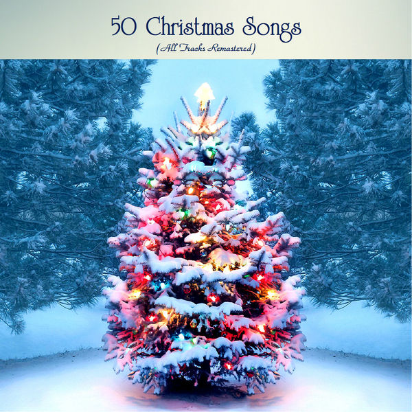 50 Christmas Songs [All Tracks Remastered]