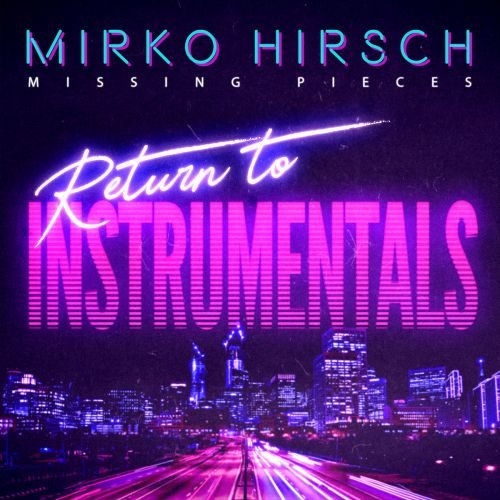 Mirko Hirsch - Return To Instrumentals 2020 скачать альбом в формате FLAC (Lossless)
