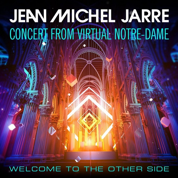 Jean-Michel Jarre - Welcome To The Other Side [Concert from Virtual Notre-Dame] 2020 скачать альбом в формате FLAC (Lossless)