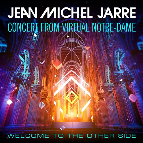 Jean Michel Jarre - Welcome To The Other Side [Concert From Virtual Notre-Dame] [Hi-Res] 2021 скачать альбом в формате FLAC (Lossless)