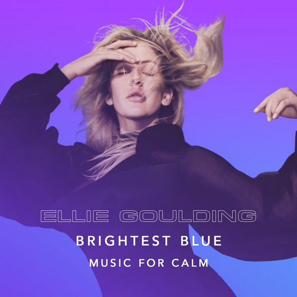 Ellie Goulding - Brightest Blue - Music For Calm 2020 FLAC скачать торрентом