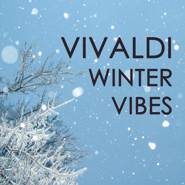 Антонио Вивальди: Зимние флюиды / Vivaldi - Winter Vibes 2021 FLAC скачать торрентом
