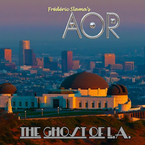 AOR (Frederic Slama's AOR) - The Ghost Of L.A. 2021 скачать альбом в формате FLAC (Lossless)