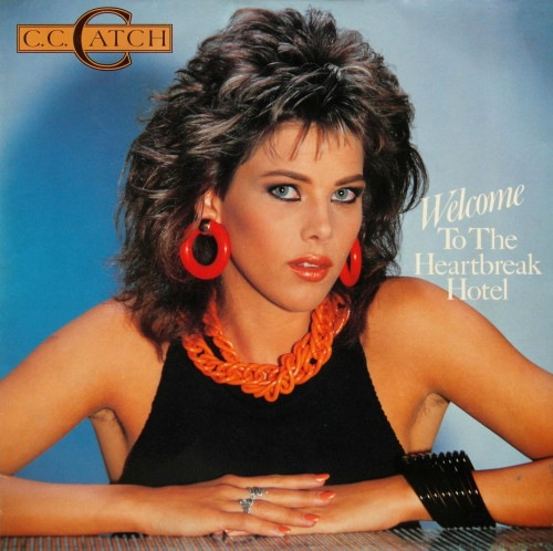 C.C. Catch - Welcome To The Heartbreak Hotel [Vinyl-Rip] 1986 скачать альбом в формате FLAC (Lossless)