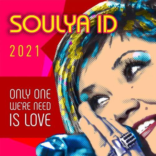Soulya Id - Only One We're Need Is Love 2021 скачать альбом в формате FLAC (Lossless)