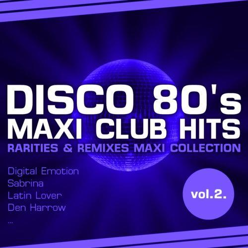 Disco 80's Maxi Club Hits, Vol.2 [Remixes & Rarities] 2012 скачать сборник в формате FLAC (Lossless)