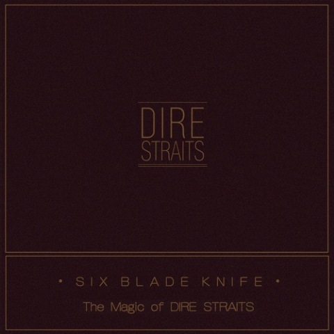 Dire Straits - Six Blade Knife: The Magic Of Dire Straits